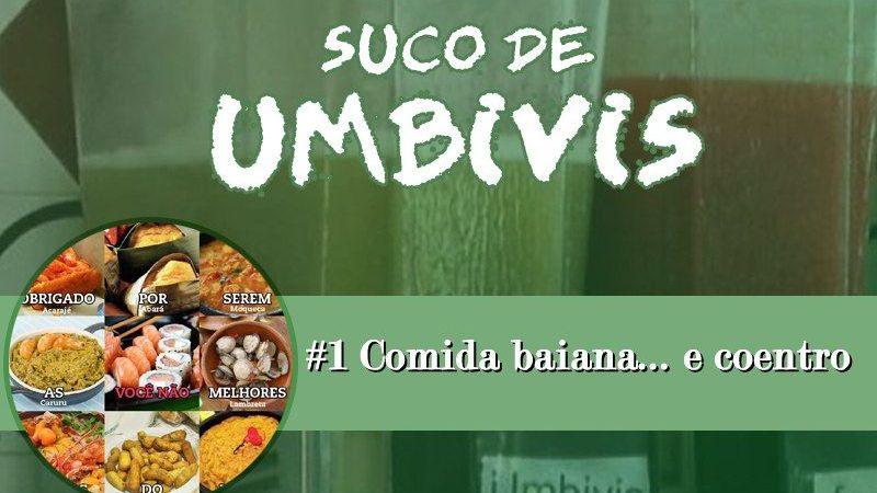 Suco de Umbivis 01 – Comida baiana e… coentro!