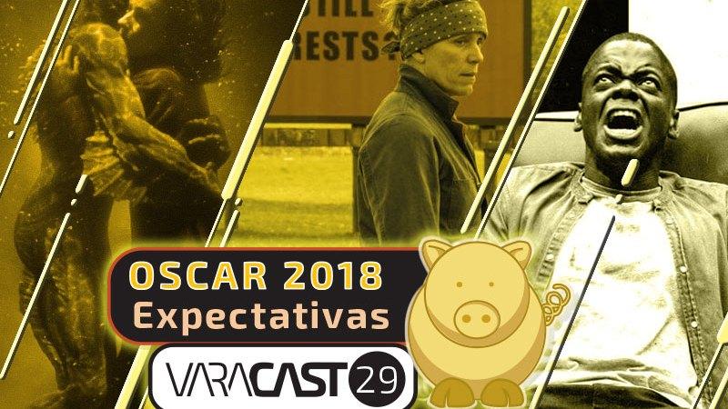 Varacast #29 – Oscars 2018