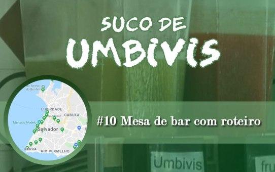Suco de Umbivis 10 - Mesa de Bar com Roteiro