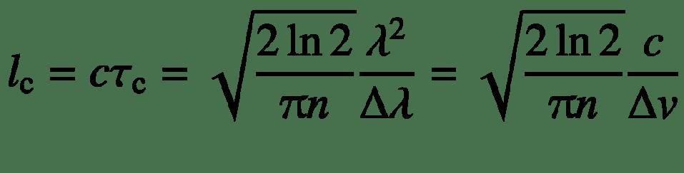 $$ {l}_{\mathrm{c}}=c{\tau}_{\mathrm{c}}=\sqrt{\frac{2\ln 2}{\uppi n}}\frac{\lambda^2}{\Delta \lambda }=\sqrt{\frac{2\ln 2}{\uppi n}}\frac{c}{\Delta v} $$