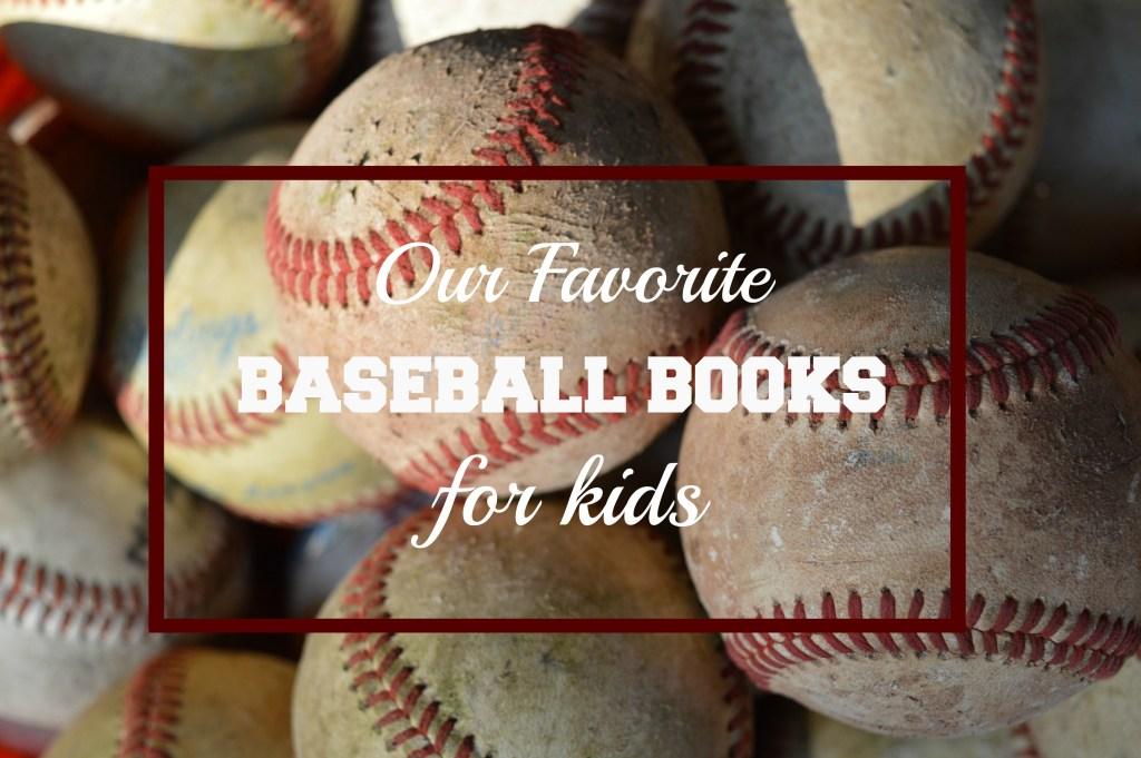 Favorite Baseball Books for Kids