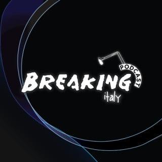 podcast italia breaking italy