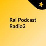 podcast italia rai radio2