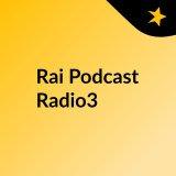 podcast italia rai radio3