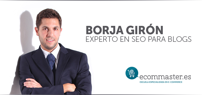 Borja Girón, especialista en SEO para blogs.