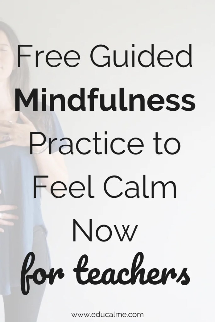 Free guided mindfulness practice to feel calm now for teachers