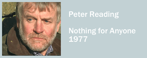 graphic for Peter Reading, Nothing for Anyone