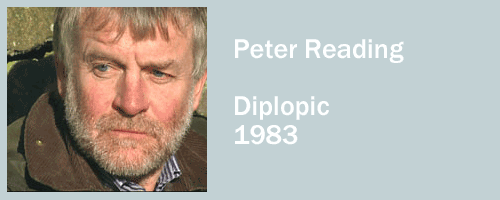 graphic of Peter Reading, Diplopic