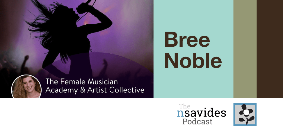 Bree Nobles discusses the music industry on The nsavides Podcast