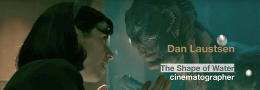 Dan Laustesten podcast interview - cinematographer of Shape of Water