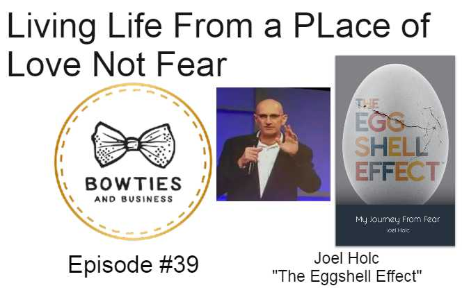 Living Life From a Place of Love with Joel Holc