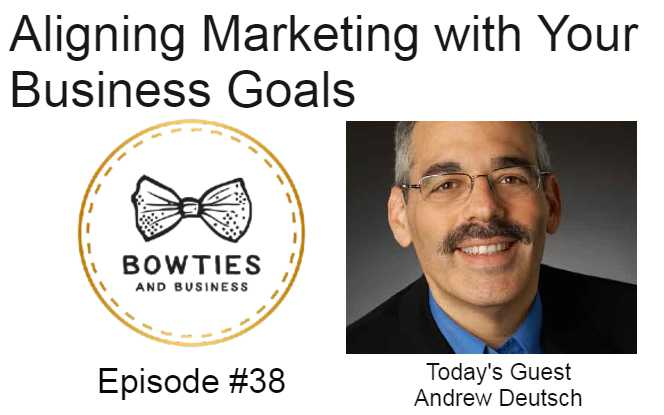 Aligning Marketing to Support Your Business Goals Episode #38