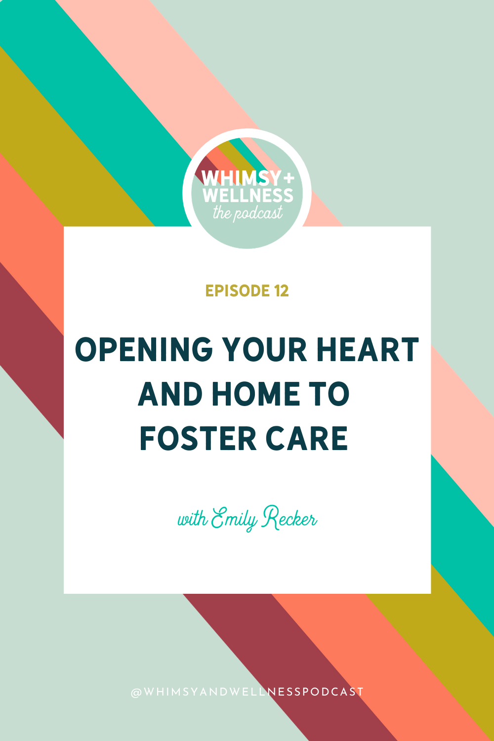 Whimsy + Wellness episode 12 opening your home and heart to fostering