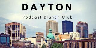 Podcast Brunch Club: Dayton