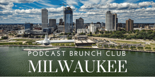Podcast Brunch Club: Milwaukee