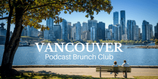Podcast Brunch Club - Vancouver