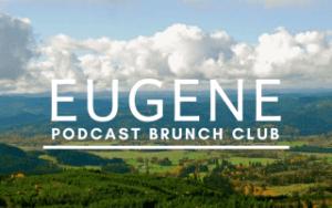 Podcast Brunch Club chapter in Eugene Oregon