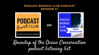 Podcast Episode 31: Roundup of the Ocean Conservation Podcast Playlist