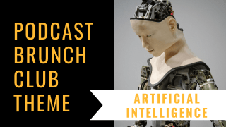 Podcast Brunch Club theme: Artificial Intelligence