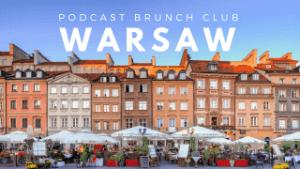 Podcast Brunch Club: Warsaw