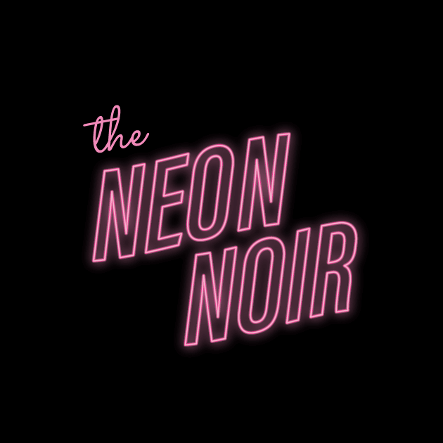 The Neon Noir: An interview with the show creator, Jack Delaney
