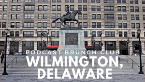 Wilmington, Delaware chapter of Podcast Brunch Club