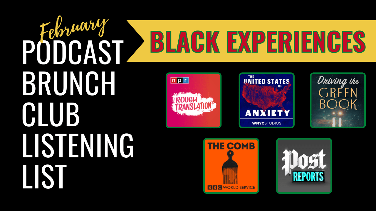 Black Experiences: February 2021 podcast playlist