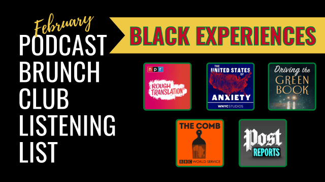 Podcast Brunch Club listening list: Black Experiences. Like book club, but for podcasts.
