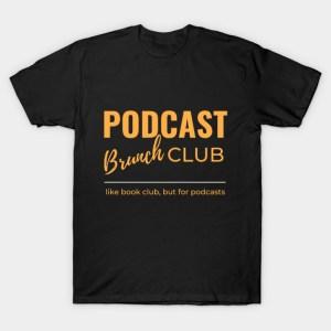 Podcasts Make Chores Fun t-shirt