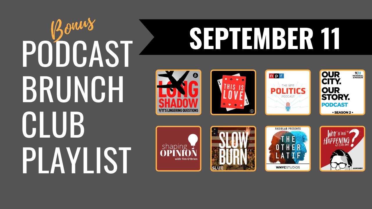 September 11th: Bonus podcast playlist