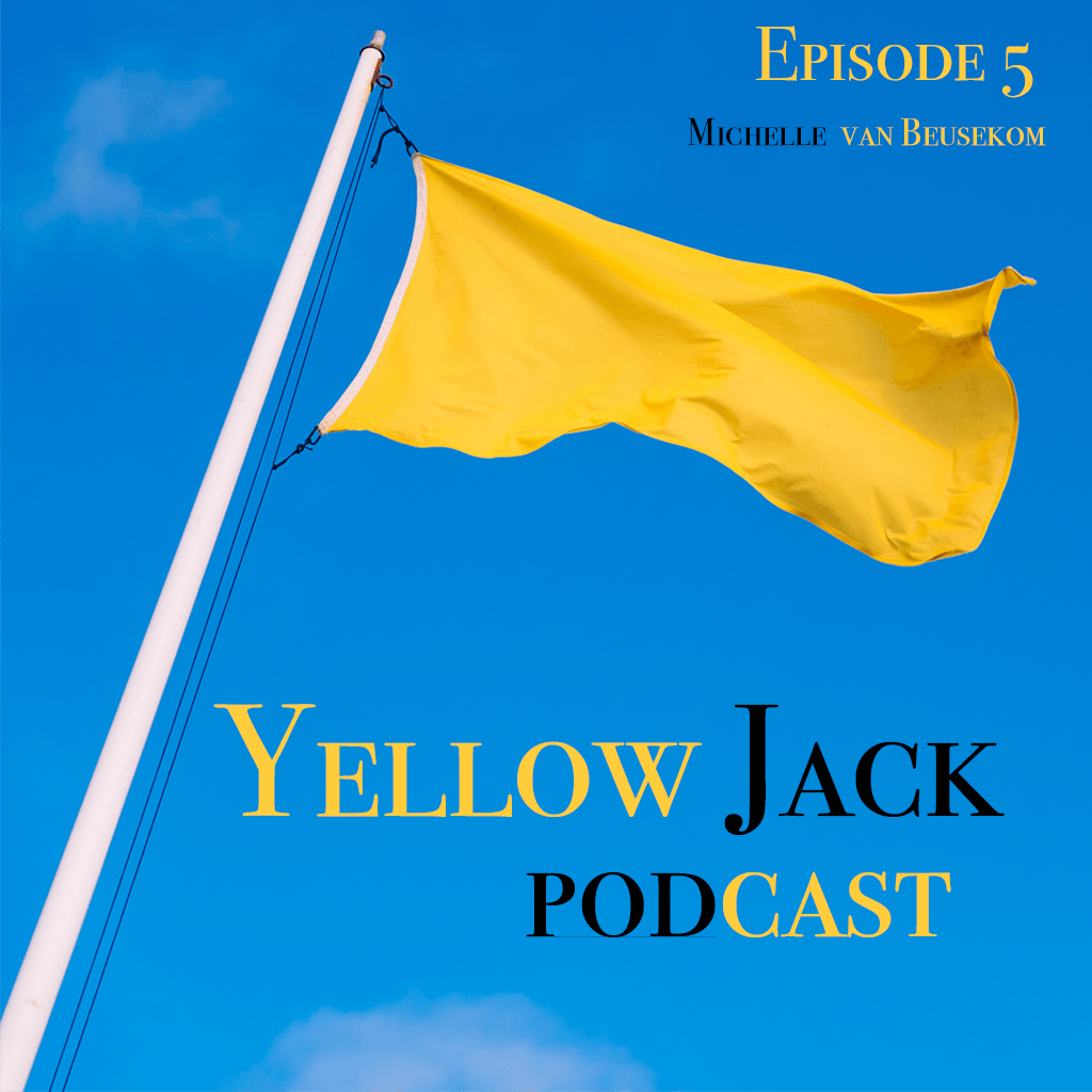 Yellow quarantine flag on a blue background with text:  Yellow Jack Podcast, Episode 5, Michelle vanBeusekom
