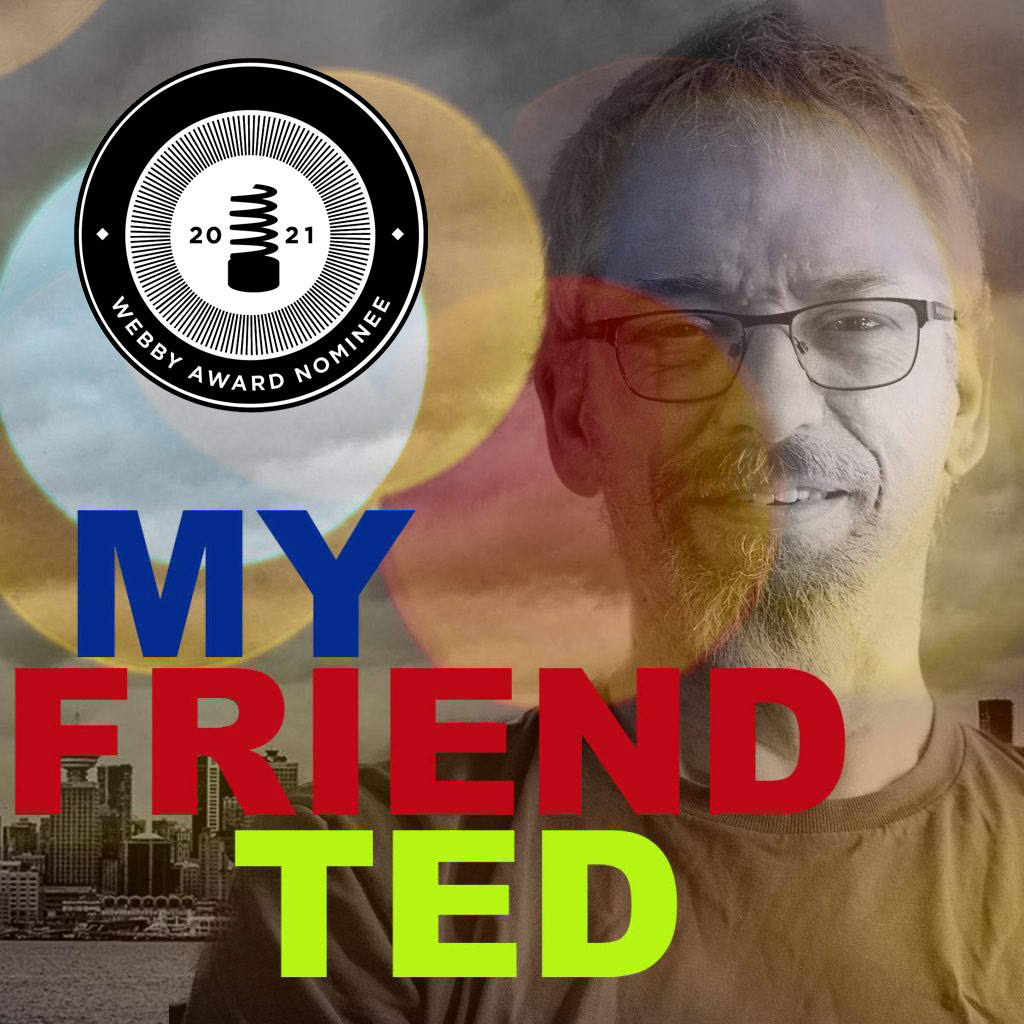 """Photo of Ted Steh, with """"My Friend Ted"""" title and the Webby Award Nominee 2021 badget"""