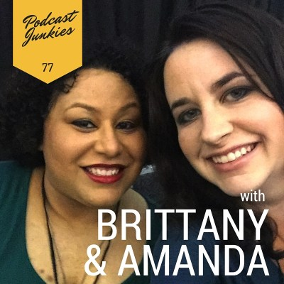 Your Words and Your Voice Impact People | Brittany & Amanda | PJ077