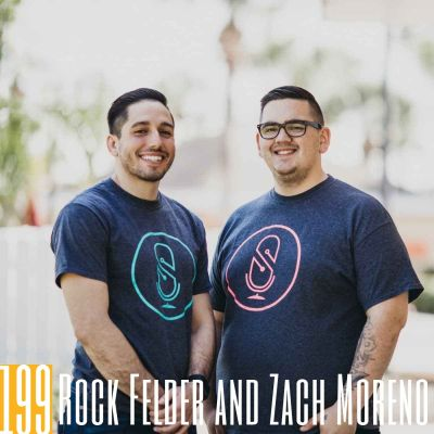 199 Zach Moreno and Rock Felder | SquadCast. Go Big or Go Home.