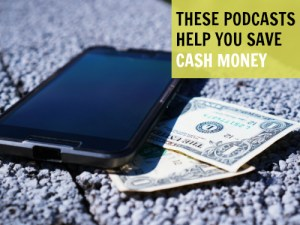 Podcasts to Help You Save Money