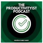 The Productivityist Podcast