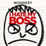 I Hate My Boss Podcast
