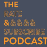 The Rate And Subscribe Podcast