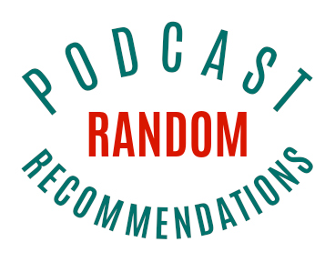 random podcast recommendations podcast maniac
