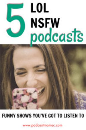 5 Nsfw Funny Podcasts You Ve Got To Listen To Podcast Maniac Please help contribute to the reddit categorization project here. funny podcasts you ve got to listen to