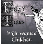 Fairytales for Unwanted Children Podcast