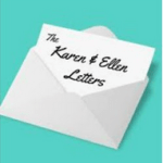 The Karen And Ellen Letters Podcast