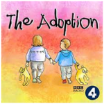 The Adoption Podcast BBC Radio 4