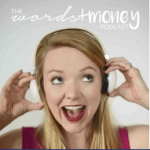 Words and Money Podcast | Podcast for Women | Podcast Maniac Blog