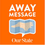 Away Message Podcst | Our State Podcast | Best Travel Podcast 2017