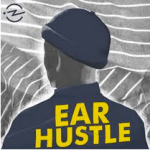 Ear Hustle Podcast | Best Podcasts of 2017