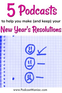 5 New Years Resolution Podcasts from Podcast Maniac