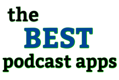 Find the Best Podcast Apps for Apple & Android | These are the alternatives to the iPhone podcast app | Tips for choosing best podcast app from the Podcast Maniac Blog
