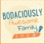 The Bodaciously Awesome Family Show Podcast Fun New Year's Resolution Episode
