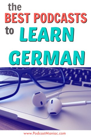 The Best Podcasts to Learn German (Recommended by a Native German